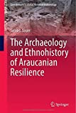 The Archaeology and Ethnohistory of Araucanian Resilience, Sauer, Jacob J., 3319092006
