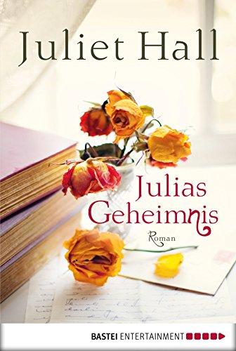 Julias Geheimnis: Roman (Allgemeine Reihe. Bastei Lübbe Taschenbücher) (German Edition)
