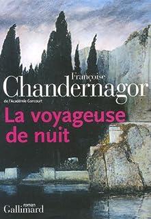 La voyageuse de nuit : roman, Chandernagor, Françoise