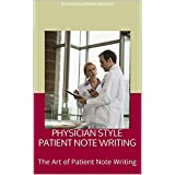 PHYSICIAN STYLE PATIENT NOTE WRITING: The Art of Patient Note Writing