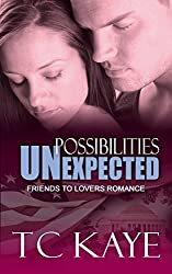 Possibilities Unexpected: A Friends to Lovers Romance