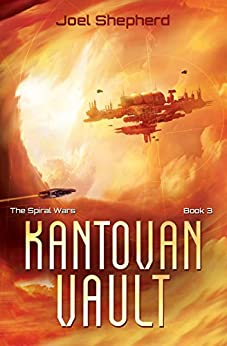 Kantovan Vault: (The Spiral Wars Book 3) by [Shepherd, Joel]