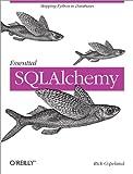 Essential SQLAlchemy, Rick Copeland, 0596516142