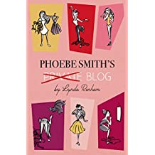 Phoebe Smith's Private Blog (English Edition)