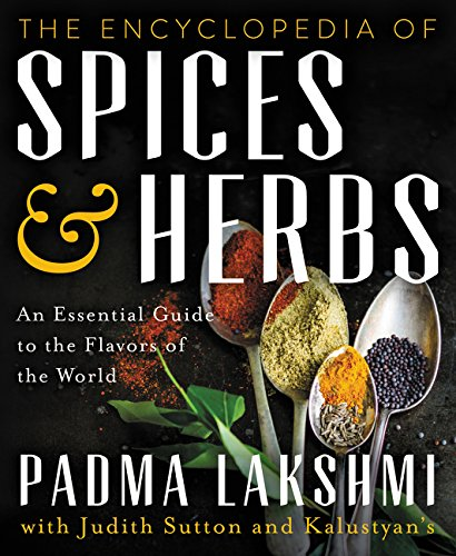 Herb Spice - The Encyclopedia of Spices and Herbs: An Essential Guide to the Flavors of the World