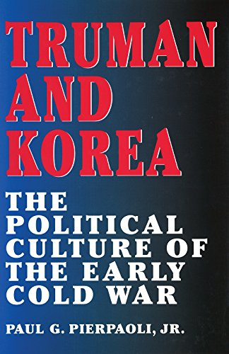 truman-and-korea-the-political-culture-of-the-early-cold-war