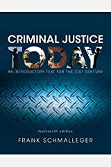 Criminal Justice Today: An Introductory Text for the 21st Century (14th Edition) Paperback