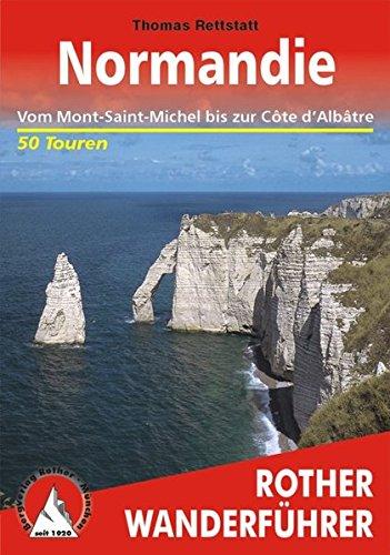 Normandie. Vom Mont-Saint-Michel bis zur Cote d'Albatre (Rother Wanderführer)