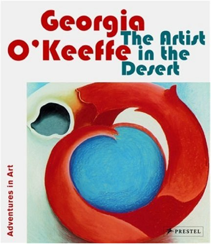 Download Georgia O'Keeffe: The Artist in the Desert (Adventures In Art) pdf epub