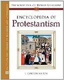 Encyclopedia of Protestantism, J. Gordon Melton, 0816054568