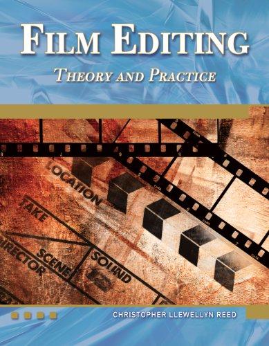 Film Editing: Theory and Practice (Digital Filmmaker Series) - Editing Film