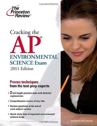 Cracking the AP Environmental Science Exam, 2011 Edition (College Test Preparation)