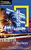National Geographic Traveler: Miami and the Keys, Fourth Edition, Mark Miller, 1426209533
