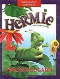 Hermie: Una Oruga Comun/ a Common Caterpillar (Max Lucado's Hermie & Friends) (Spanish Edition)