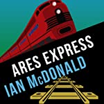 Ares Express: Desolation Road, Book 2 | Ian McDonald