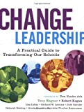 img - for Change Leadership: A Practical Guide to Transforming Our Schools by Tony Wagner (2005-12-02) book / textbook / text book