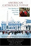 img - for American Catholics Today: New Realities of Their Faith and Their Church by William V. D'Antonio (2007-03-26) book / textbook / text book