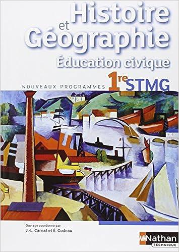 Lire en ligne Histoire-Géographie - Education civique - 1re STMG pdf epub