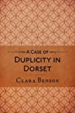 A Case of Duplicity in Dorset (A Freddy Pilkington-Soames Adventure Book 4)