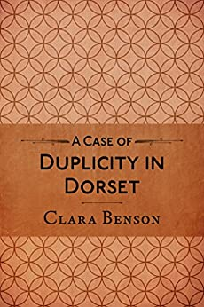 A Case of Duplicity in Dorset (A Freddy Pilkington-Soames Adventure Book 4) by [Benson, Clara]