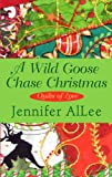 A Wild Goose Chase Christmas (Thorndike Press large print clean reads: Quilts of Love) by  Jennifer AlLee in stock, buy online here