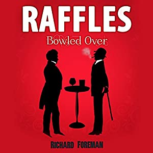 Raffles: Bowled Over Audiobook