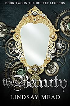 The Beauty (The Hunter Legends Book 2) by [Mead, Lindsay]