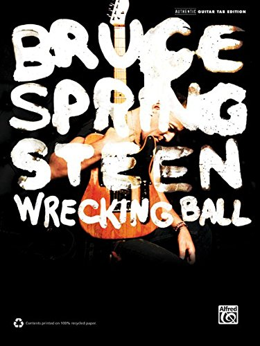 Bruce Springsteen -- Wrecking Ball: Authentic Guitar TAB (Springsteen Songbook Bruce)