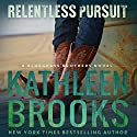 Relentless Pursuit Hörbuch von Kathleen Brooks Gesprochen von: Eric G. Dove