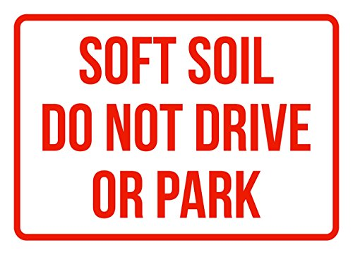 iCandy Products Inc Soft Soil Do Not Drive Or Park Business Safety Traffic Signs Red - 7.5x10.5 - ()
