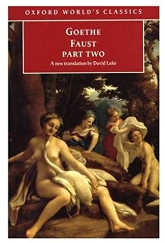 Faust: Part Two (Oxford World's Classics) (Faust Oxford World Classics)