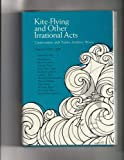 Kite-Flying and Other Irrational Acts, John C. Carr, 0807102423