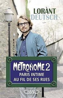 Métronome 02 : Paris intime au fil de ses rues