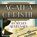 The Secret Adversary: A Tommy and Tuppence Mystery Audiobook by Agatha Christie Narrated by Nadia May