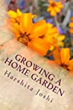 Growing a Home Garden, Harshita Joshi, 147931028X