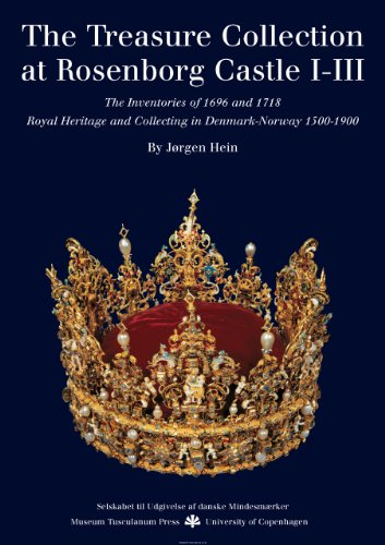The Treasure Collection at Rosenborg Castle: The Inventories of 1696 and 1718