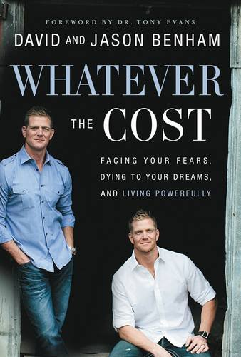 (Whatever the Cost: Facing Your Fears, Dying to Your Dreams, and Living Powerfully)