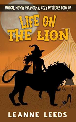 Life on the Lion (Magical Midway Paranormal Cozy Series Book 2) by [Leeds, Leanne]