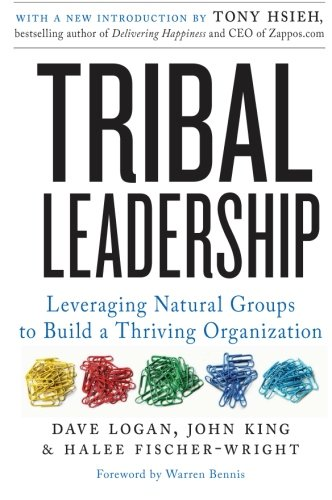 Books : Tribal Leadership: Leveraging Natural Groups to Build a Thriving Organization
