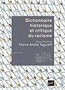 Dictionnaire historique et critique du racisme par Taguieff