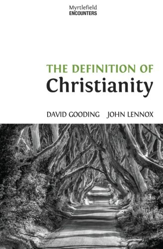 The Definition of Christianity (Myrtlefield Encounters) (Volume 2)