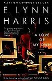 A Love of My Own, E. Lynn Harris, 0385492715