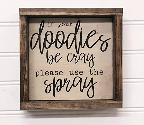 - Funny Bathroom Rustic Sign, If Your Doodies Be Cray Please Use The Spray Wood Sign, Farmhouse Decor