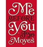Me Before You by JoJo Moyes (2013-11-07)