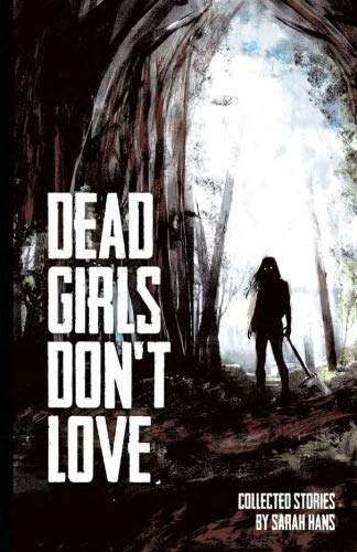 Dead Girls Don't Love