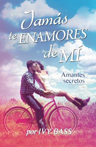 Jamás Te Enamores De Mí. Amantes Secretos (Volume 1) (Spanish Edition)