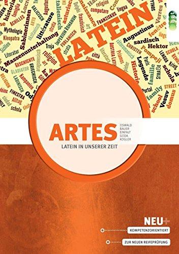 Latein in unserer Zeit - Artes. Das kompetenzorientierte Lehrbuch für den Latein-Grundkurs
