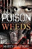 Poison Weeds, Marty Slattery, 1935052403