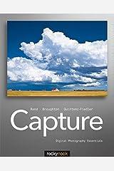 Capture: Digital Photography Essentials Paperback