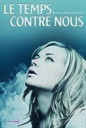 Le Temps contre nous (Hors collection / Littérature) (French Edition)